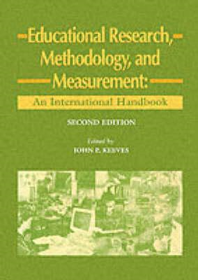 Educational Research, Methodology and Measurement: An International Handbook (BOK)