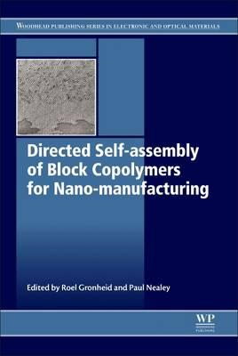 Directed Self-assembly of Block Co-polymers for Nano-manufac (BOK)
