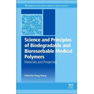 Science and Principles of Biodegradable and Bioresorbable Me (BOK)