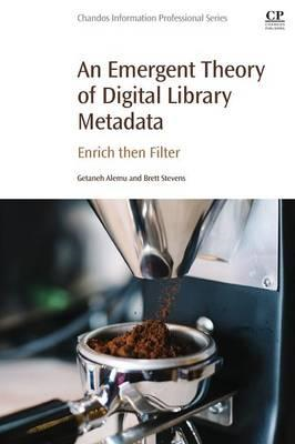 Emergent Theory of Digital Library Metadata (BOK)