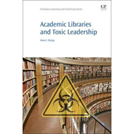 Academic Libraries and Toxic Leadership (BOK)