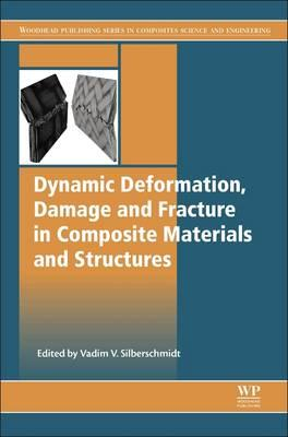 Dynamic Deformation, Damage and Fracture in Composite Materi (BOK)