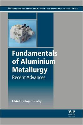 Fundamentals of Aluminium Metallurgy (BOK)