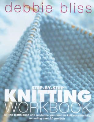 Debbie Bliss Step-by-step Knitting Workbook (BOK)