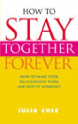 How to Stay Together Forever (BOK)