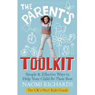 The Parents' Toolkit: Simple & Effective Ways to Help Your Child Be Their Best (BOK)