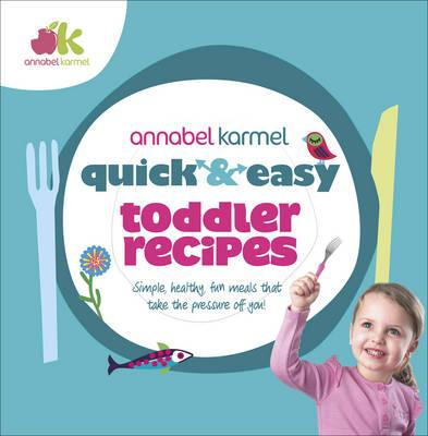 Quick and Easy Toddler Recipes (BOK)