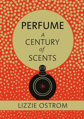 Perfume: A Century of Scents (BOK)