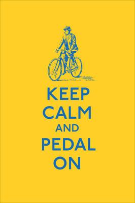 Keep Calm and Pedal on (BOK)