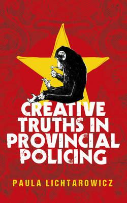 Creative Truths in Provincial Policing (BOK)