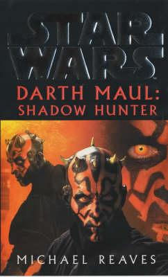 Star Wars: Darth Maul - Shadow Hunter (BOK)