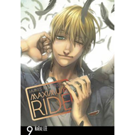 Maximum Ride: Manga Volume 9 (BOK)