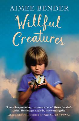 Willful Creatures (BOK)