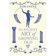 Ancient Art of Growing Old (BOK)