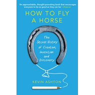 How to Fly A Horse (BOK)