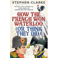 Produktbilde for How the French Won Waterloo - or Think They Did (BOK)