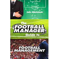 Football Manager's Guide to Football Management (BOK)