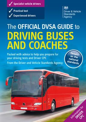 Official DVSA Guide to Driving Buses and Coaches (BOK)