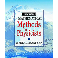 Essential Mathematical Methods for Physicists: and Engineers (BOK)