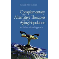 Complementary and Alternative Therapies and the Aging Popula (BOK)