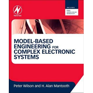 Model-Based Engineering for Complex Electronic Systems (BOK)
