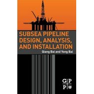Subsea Pipeline Design, Analysis, and Installation (BOK)