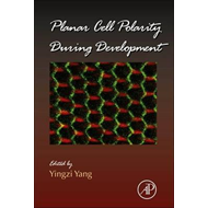 Planar Cell Polarity During Development (BOK)