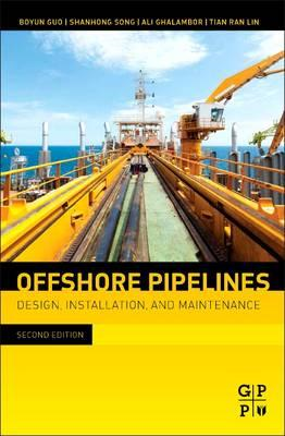 Offshore Pipelines: Design, Installation, and Maintenance (BOK)