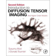 Introduction to Diffusion Tensor Imaging: and Higher Order Models (BOK)