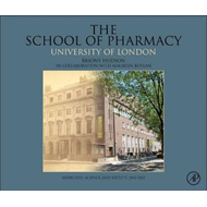 The School of Pharmacy, University of London: Medicines, Science and Society, 1842-2012 (BOK)