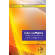 Multiphysics Modeling: Numerical Methods and Engineering App (BOK)