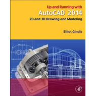 Up and Running with AutoCAD 2014 (BOK)
