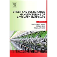 Green and Sustainable Manufacturing of Advanced Material (BOK)