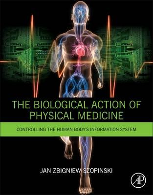 Biological Action of Physical Medicine: Controlling the Huma (BOK)