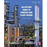 Applied Guide to Process and Plant Design (BOK)