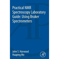 Practical NMR Spectroscopy Laboratory Guide: Using Bruker Sp (BOK)