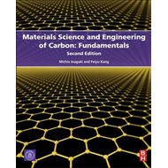 Materials Science and Engineering of Carbon: Fundamentals (BOK)