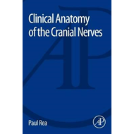 Clinical Anatomy of the Cranial Nerves (BOK)