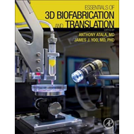 Essentials of 3D Biofabrication and Translation (BOK)