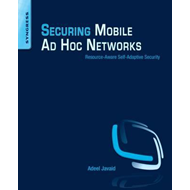 Securing Mobile Ad Hoc Networks: Resource-Aware Self-Adaptive Security (BOK)