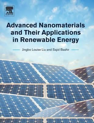 Advanced Nanomaterials and Their Applications in Renewable E (BOK)