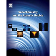 Sonochemistry and the Acoustic Bubble (BOK)