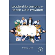 Leadership Lessons for Health Care Providers (BOK)