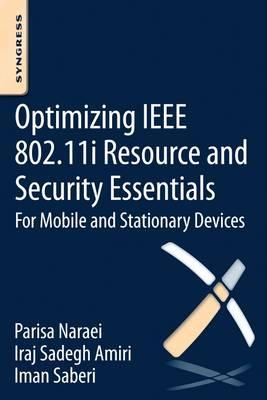 Optimizing IEEE 802.11i Resource and Security Essentials (BOK)
