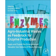 Agro-Industrial Wastes as Feedstock for Enzyme Production (BOK)