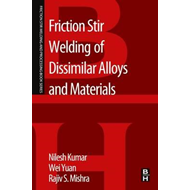Friction Stir Welding of Dissimilar Alloys and Materials (BOK)