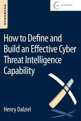 How to Define and Build an Effective Cyber Threat Intelligen (BOK)