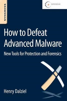 How to Defeat Advanced Malware (BOK)