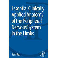 Essential Clinically Applied Anatomy of the Peripheral Nervo (BOK)
