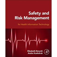 Safety and Risk Management for Health Information Technology (BOK)